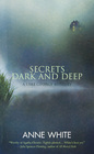 Secrets Dark and Deep