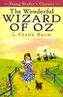 The Wonderful Wizard of OZ (Young Readers Classics)