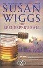 The Beekeeper's Ball (Bella Vista Chronicles, Bk 2)