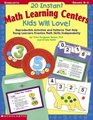20 Instant Math Learning Centers Kids Will Love Reproducible Activities and Patterns That Help Young Learners Practice Math Skills Independently