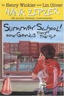 Summer School! What Genius Thought That Up? (Hank Zipzer, Bk 8)