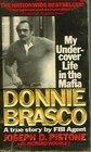 Donnie Brasco My Undercover Life in the Mafia A True Story