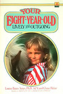 Your Eight-Year-Old Lively and Outgoing