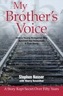 My Brother's Voice How a Young Hungarian Boy Survived the Holocaust A True Story