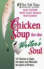 Chicken Soup for the Writer's Soul : Stories to Open the Heart and Rekindle the Spirit of Writers (Chicken Soup for the Soul)