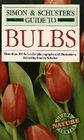 Simon and Schuster's Guide to Bulbs