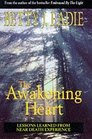 The Awakening Heart Lessons Learned from the Afterlife