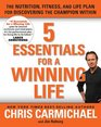 5 Essentials for a Winning Life The Nutrition Fitness and Life Plan for Discovering the Champion Within