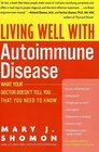 Living Well with Autoimmune Disease What Your Doctor Doesn't Tell YouThat You Need to Know
