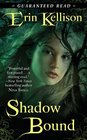 Shadow Bound (Shadow, Bk 1)