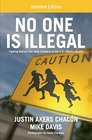 No One is Illegal  Fighting Racism and State Violence on the US-Mexico Border