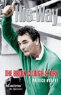 His Way The Brian Clough Story