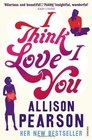 I Think I Love You Allison Pearson