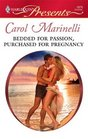 Bedded for Passion, Purchased for Pregnancy (Harlequin Presents, No 2879)