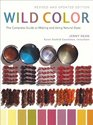 Wild Color Revised and Updated Edition The Complete Guide to Making and Using Natural Dyes
