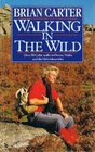 Walking in the Wild Over 50 Celtic Walks in Devon Wales and the Hebridean Isles
