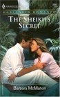 The Sheikh's Secret (Harlequin Romance, No 3899)