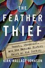 The Feather Thief Beauty Obsession and the Natural History Heist of the Century