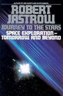Journey to the Stars  Space Exploration--Tomorrow and Beyond