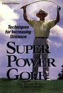 SuperPower Golf Techniques for Increasing Distance