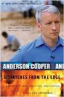 Dispatches from the Edge A Memoir of War Disasters and Survival