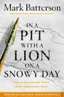 In a Pit with a Lion on a Snowy Day How to Survive and Thrive When Opportunity Roars