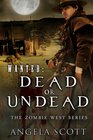 WANTED Dead or Undead The Zombie West Series