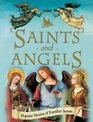 Saints and Angels Popular Stories of Familiar Saints and Angels