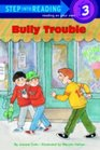 Bully Trouble (Step-Into-Reading, Step 3)