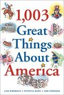 1003 Great Things About America