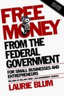 Free Money® from the Federal Government for Small Businesses and Entrepreneurs