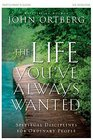 The Life You've Always Wanted Participant's Guide Spiritual Disciplines for Ordinary People