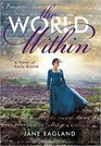The World Within A Novel of Emily Bronte