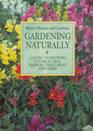 Gardening Naturally A Guide to Growing Chemical-Free Flowers Vegetables and Herbs