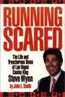 Running Scared  The Life and Treacherous Time of Las Vegas Casino King Steve Wynn