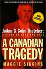 A Canadian Tragedy  JoAnn and Colin Thatcher A Story of Love and Hate