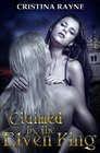 Claimed by the Elven King (Elven King, Bk 1)