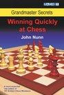 Grandmaster Secrets Winning Quickly at Chess