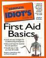 The Complete Idiot's Guide to First Aid Basics