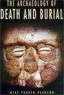 The Archaeology of Death and Burial (Texas aM University Anthropology, 3)