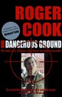 More Dangerous Ground The Inside Story of Britain's Best Known Investigative Journalist