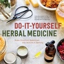 Do-It-Yourself Herbal Medicine Home-Crafted Remedies for Health and Beauty