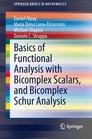 Basics of Functional Analysis with Bicomplex Scalars and Bicomplex Schur Analysis