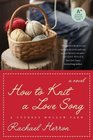 How to Knit a Love Song (Cypress Hollow Yarn, Bk 1)