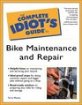 Complete Idiot's Guide to Bike Maintenance and Repair