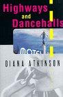 Highways and Dancehalls A Novel