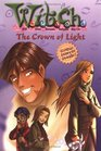 WITCH Chapter Book The Crown of Light  Book 11