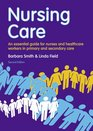 Nursing Care An Essential Guide for Nursing Healthcare and Social Care Professionals
