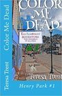 Color Me Dead (Henry Park) (Volume 1)