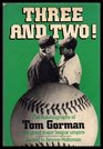 Three and Two The Autobiography of Tom Gorman the Great Major League Umpire